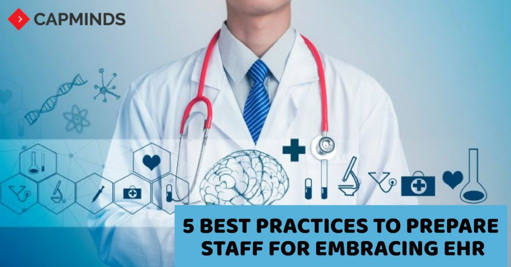 Best Practices To Prepare Staff For Embracing EHR