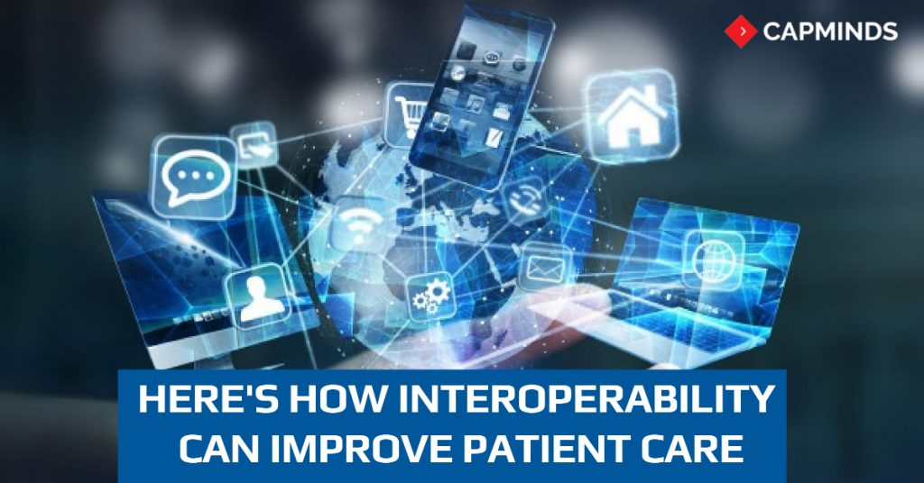 Here's How Interoperability Can Improve Patient Care