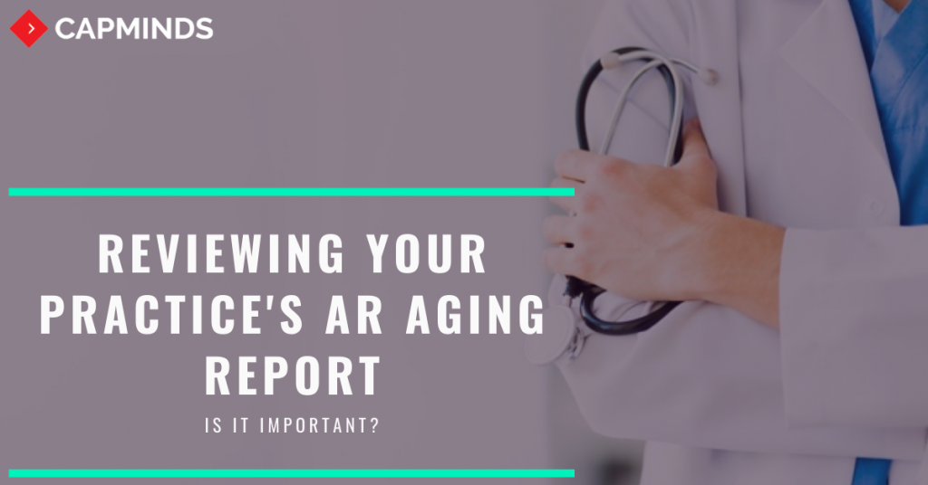 Importance of reviewing your practice AR Aging report