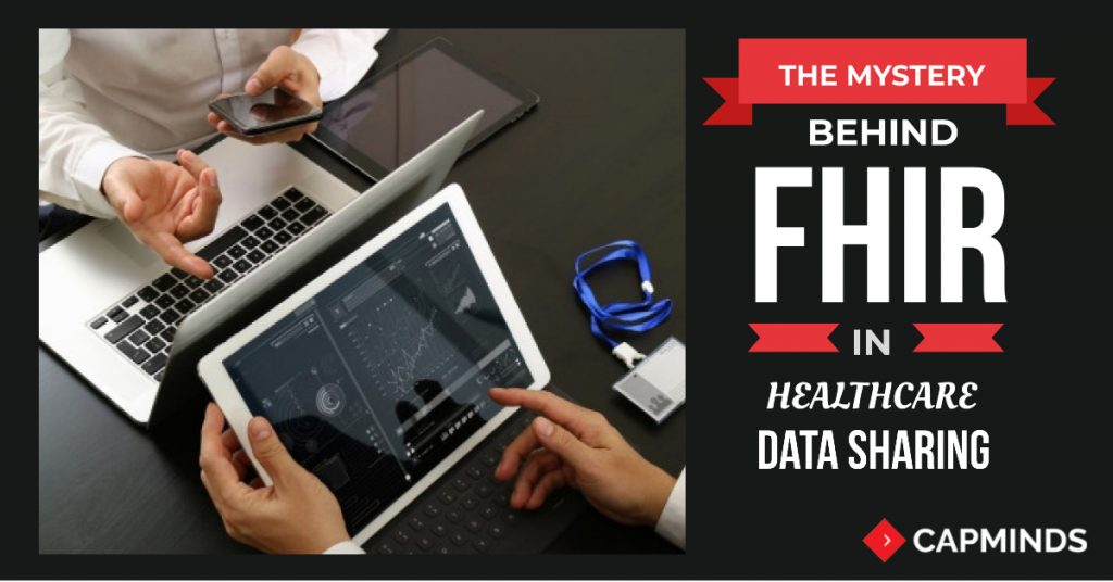 The Mystery Behind FHIR In Healthcare Data Sharing