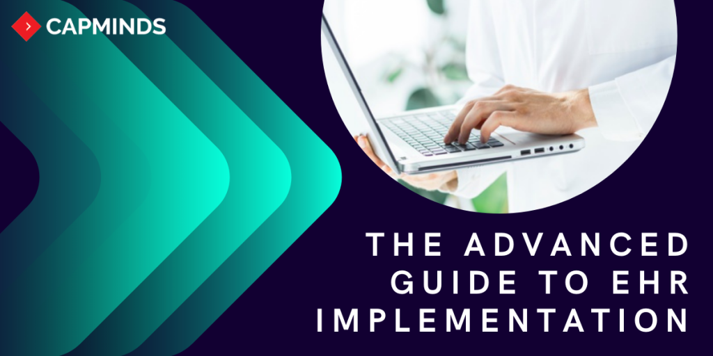 The Advanced Guide To EHR Implementation