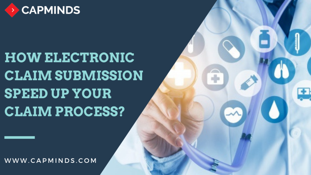 How Electronic Claim Submission Speed Up Your Claim Process?