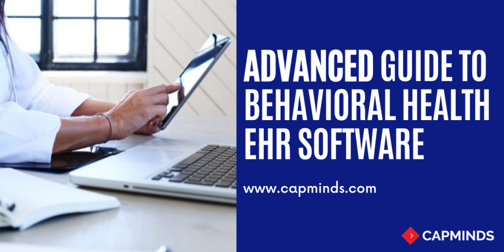 Advanced Guide To Behavioral Health EHR Software