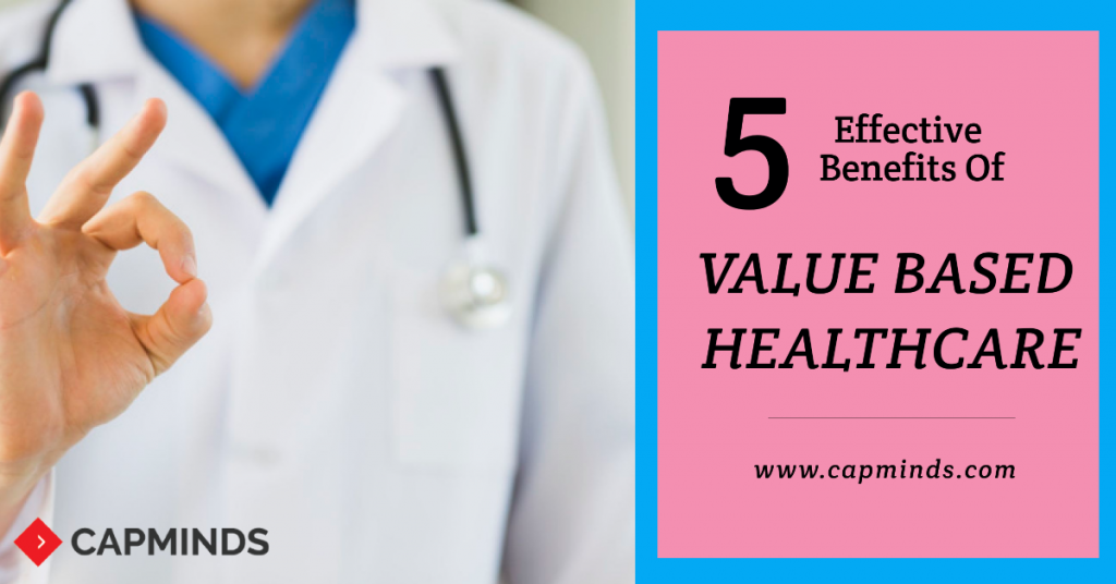 5 Effective Benefits Of Value Based Healthcare