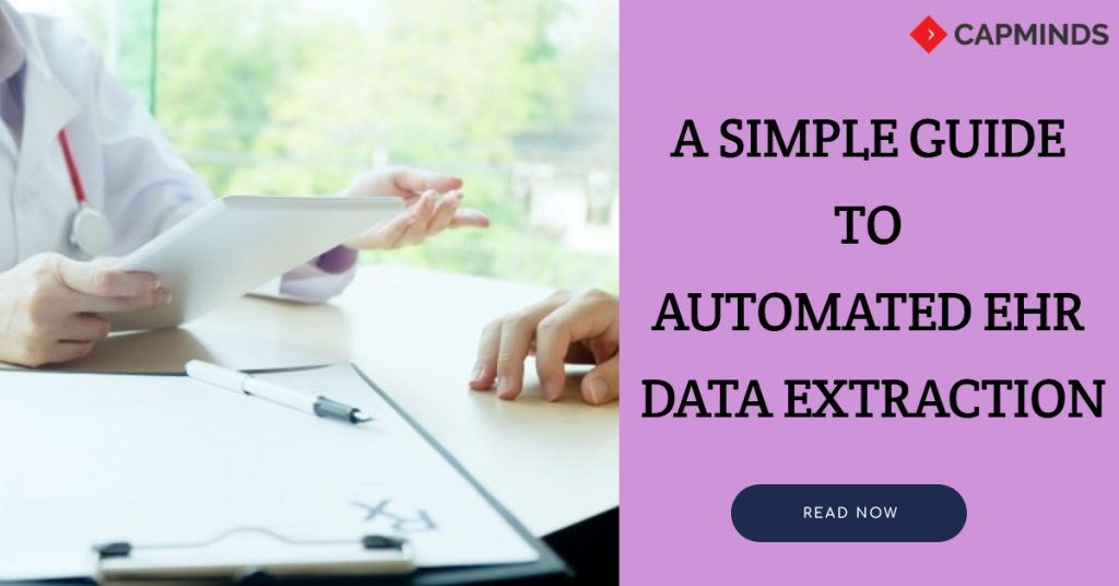 A Simple Guide To Automated EHR Data Extraction