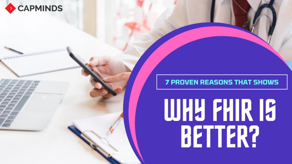 7 Proven Reasons That Shows You Why FHIR Is Better