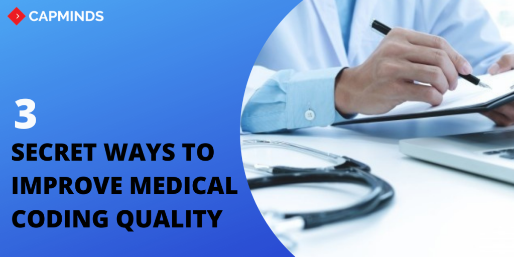 Apply These 3 Secret Ways To Improve Medical Coding Quality