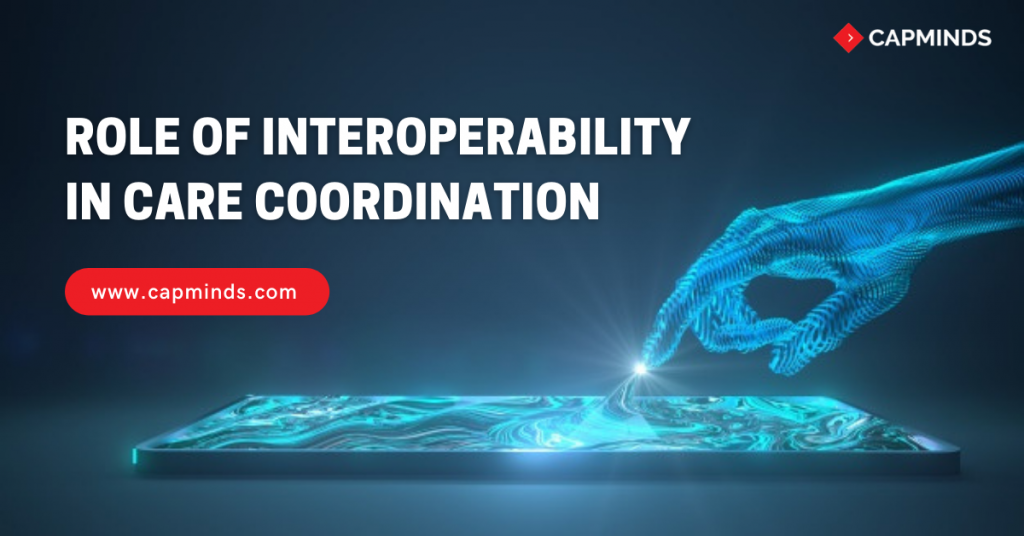 Role Of Interoperability In Care Coordination