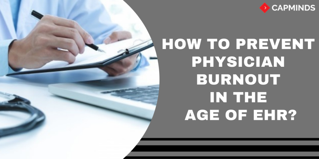 How To Prevent Physician Burnout In The Age Of EHR