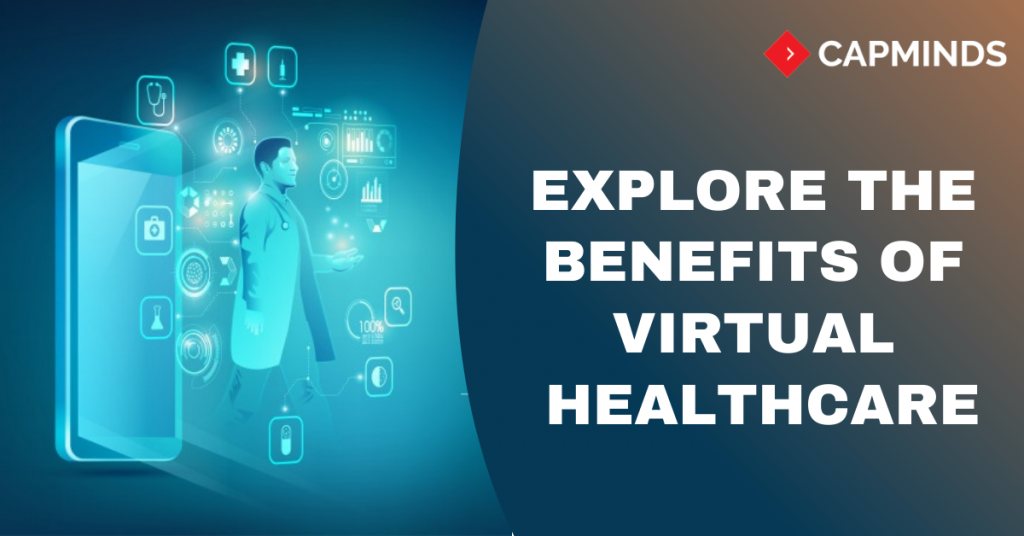 Explore The Benefits Of Virtual Healthcare
