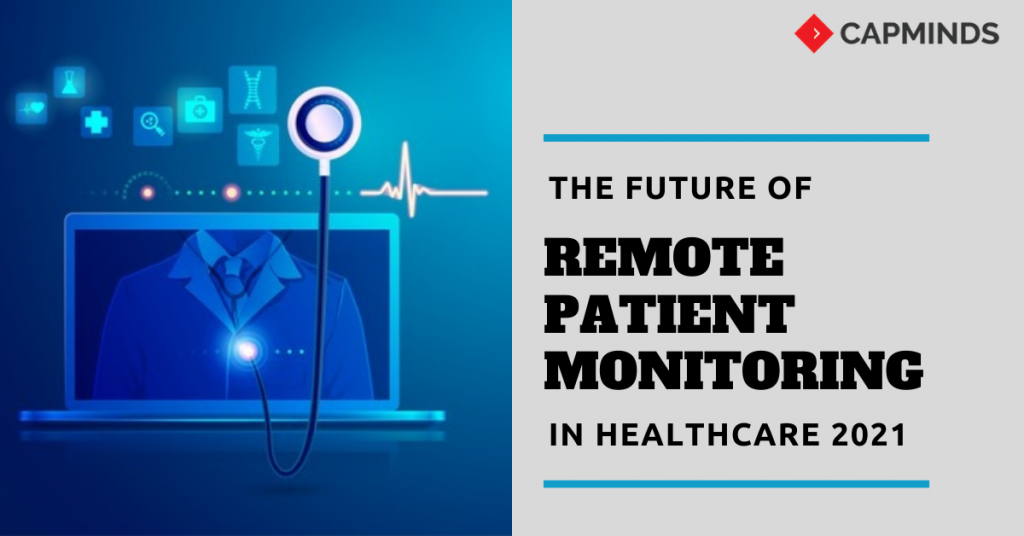 Future Of Remote Patient Monitoring In Healthcare 2021