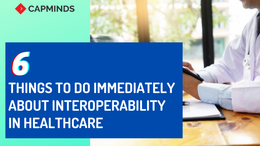 6 Things To Do Immediately About Interoperability In Healthcare