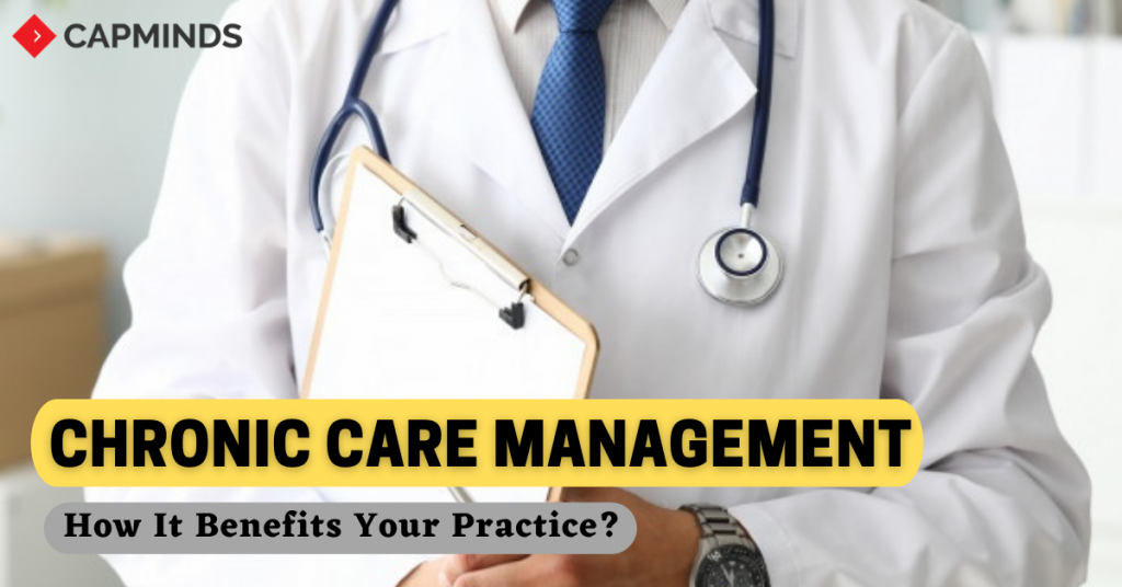 Chronic Care Management: How It Benefits Your Practice?