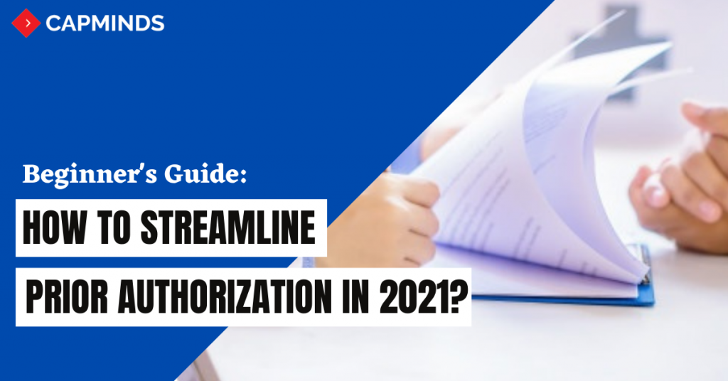 How To Streamline Prior Authorization In 2021?