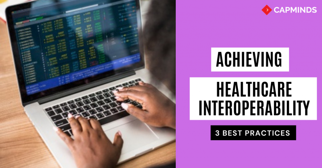 Achieving Healthcare Interoperability: 3 Best Practices