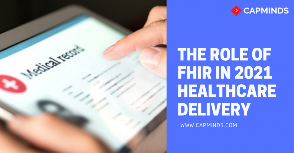 The Role Of FHIR In 2021  Healthcare Delivery