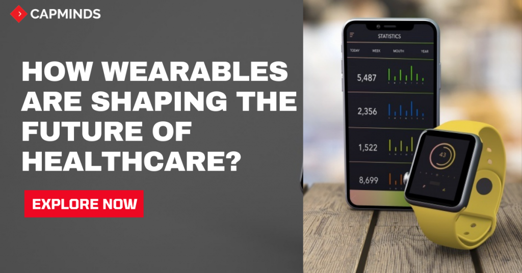 How Wearables Are Shaping The Future Of Healthcare?