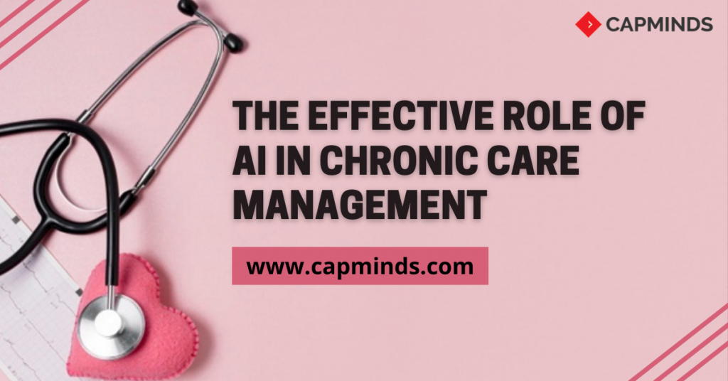 The Effective Role Of AI In Chronic Care Management