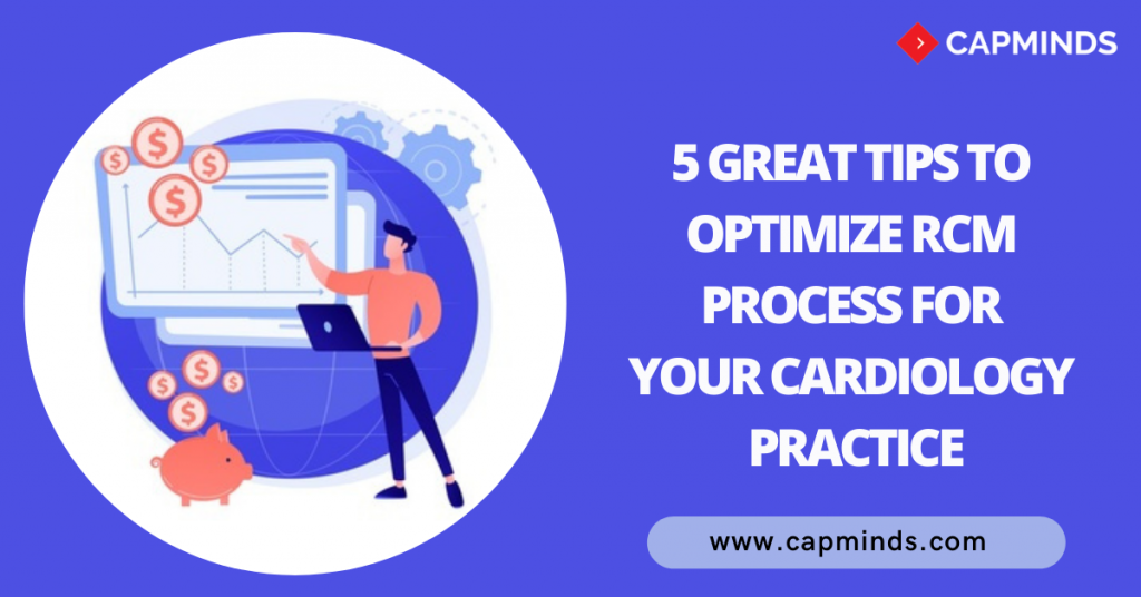 5 Great Tips To Optimize RCM Process For Your Cardiology Practice