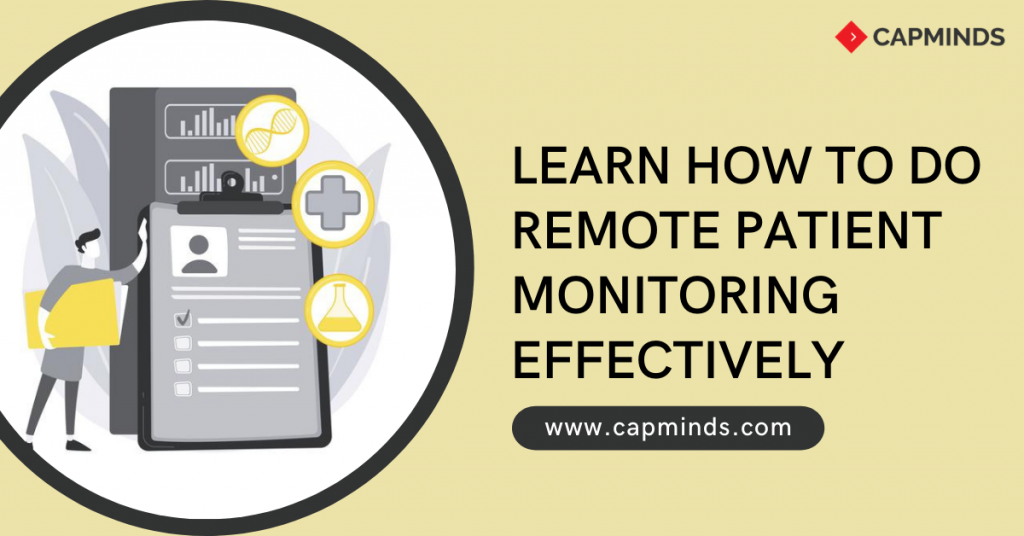 Learn How to Do Remote Patient Monitoring Effectively