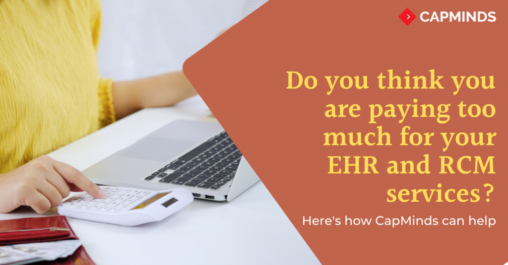 paying too much for your EHR and RCM services