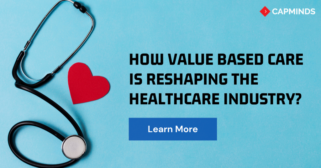 How Value Based Care Is Reshaping The Healthcare Industry?
