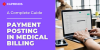 A Guide To Payment Posting In Medical Billing