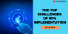 The Top Challenges Of RPA Implementation